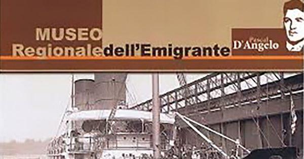 """Museo Regionale dell'Emigrante """"Pascal D'Angelo"""" Introdacqua"""